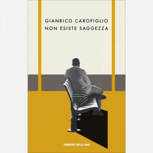 Le opere di Gianrico Carofiglio  Uscita Nº 15 del 27/10/2020 Periodicità: Settimanale Editore: RCS MediaGroup
