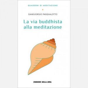 Quaderni di meditazione  Uscita Nº 7 del 27/10/2020 Periodicità: Settimanale Editore: RCS MediaGroup