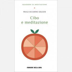 Quaderni di meditazione  Uscita Nº 6 del 20/10/2020 Periodicità: Settimanale Editore: RCS MediaGroup