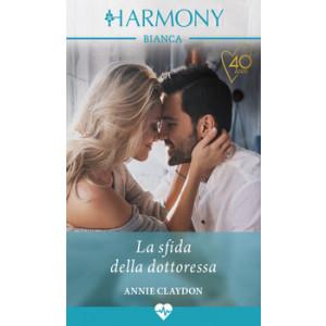 Harmony Harmony Bianca - La sfida della dottoressa Di Annie Claydon