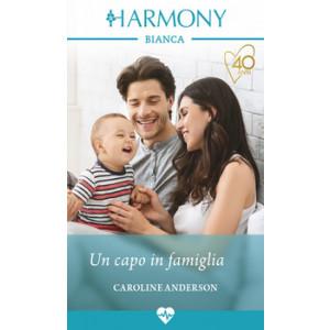 Harmony Harmony Bianca - Un capo in famiglia Di Caroline Anderson