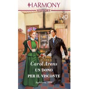 Harmony History - Un dono per il visconte Di Carol Arens