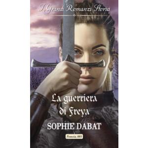 Harmony Grandi Romanzi Storici - La guerriera di Freya Di Sophie Dabat
