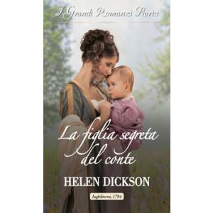 Harmony Grandi Romanzi Storici - La figlia segreta del conte Di Helen Dickson