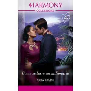 Harmony Collezione - Come sedurre un milionario Di Tara Pammi