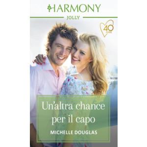 Harmony Harmony Jolly - Un'altra chance per il capo Di Michelle Douglas