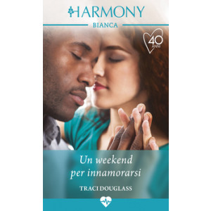 Harmony Harmony Bianca - Un weekend per innamorarsi Di Traci Douglass