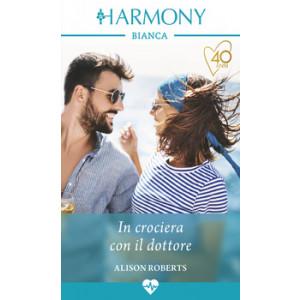 Harmony Harmony Bianca - In crociera con il dottore Di Alison Roberts