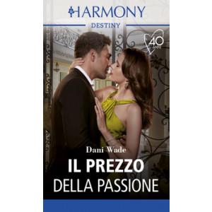 Harmony Destiny - Il prezzo della passione Di Dani Wade