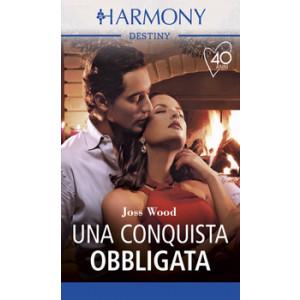 Harmony Destiny - Una conquista obbligata Di Joss Wood
