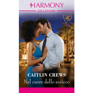 Harmony Collezione - Nel cuore dello sceicco Di Caitlin Crews