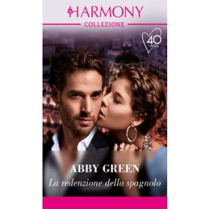 Harmony Collezione - La redenzione dello spagnolo Di Abby Green