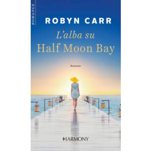 Harmony Harmony Romance - L'alba su Half Moon Bay Di Robyn Carr