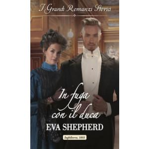 Harmony Grandi Romanzi Storici - In fuga con il duca Di Eva Shepherd