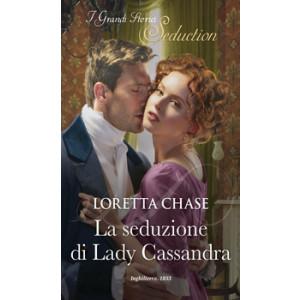 Harmony I Grandi Storici Seduction - La seduzione di Lady Cassandra Di Loretta Chase