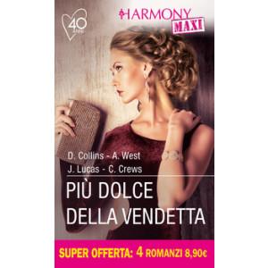 Harmony MAXI - Più dolce della vendetta Di Dani Collins, Annie West, Jennie Lucas, Caitlin Crews