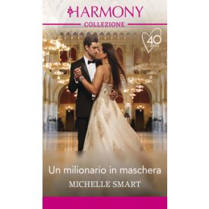 Harmony Collezione - Un milionario in maschera Di Michelle Smart