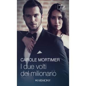 Harmony MyLit - I due volti del milionario Di Carole Mortimer