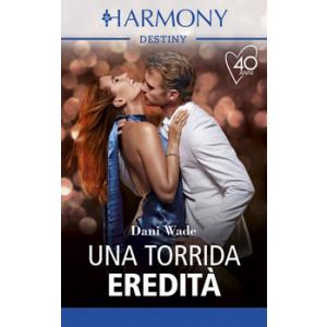 Harmony Destiny - Una torrida eredità Di Dani Wade