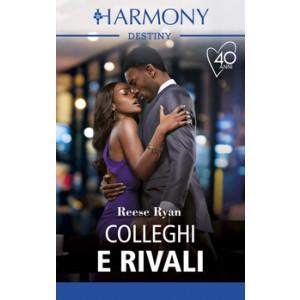 Harmony Destiny - Colleghi e rivali Di Reese Ryan