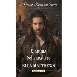 Harmony Grandi Romanzi Storici - L'anima del cavaliere Di Ella Matthews