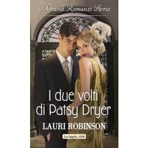 Harmony Grandi Romanzi Storici - I due volti di Patsy Dryer Di Lauri Robinson