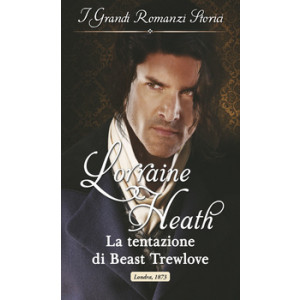 Harmony Grandi Romanzi Storici - La tentazione di Beast Trewlove Di Lorraine Heath