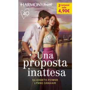 Harmony Promo - Una proposta inattesa Di Elizabeth Power, Lynne Graham