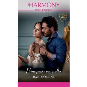 Harmony Collezione - Principessa per scelta Di Dani Collins