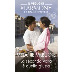 Harmony Il Meglio di Harmony - La seconda volta è quella giusta Di Melanie Milburne