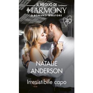 Harmony Il Meglio di Harmony - Irresistibile capo Di Natalie Anderson