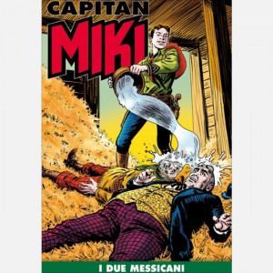 Capitan Miki  Uscita Nº 120 del 25/05/2021 Periodicità: Settimanale Editore: RCS MediaGroup