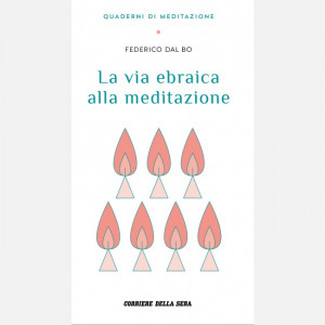 Quaderni di Meditazione  Uscita Nº 18 del 12/01/2021 Periodicità: Settimanale Editore: RCS MediaGroup