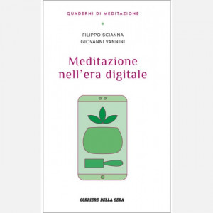 Quaderni di Meditazione  Uscita Nº 17 del 05/01/2021 Periodicità: Settimanale Editore: RCS MediaGroup