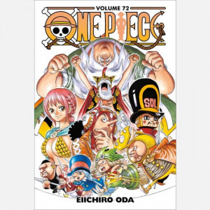 One Piece (ed. 2020)  Uscita Nº 72 del 13/05/2021 Periodicità: Settimanale Editore: RCS MediaGroup