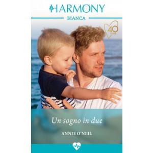 Harmony Harmony Bianca - Un sogno in due Di Annie O'Neil