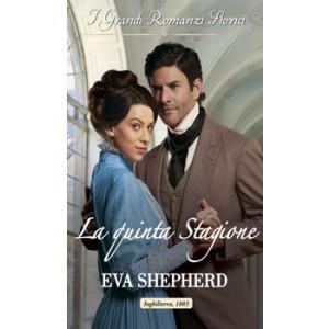 Harmony Grandi Romanzi Storici - La Quinta stagione Di Eva Shepherd