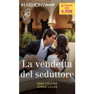 Harmony Promo - La vendetta del seduttore Di Dani Collins, Jennie Lucas