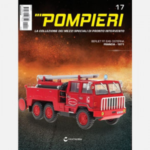Pompieri - La collezione dei mezzi speciali di pronto intervento  Uscita Nº 17 del 01/05/2021 Periodicità: Quindicinale Editore: Centauria Editore