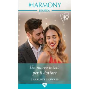 Harmony Harmony Bianca - Un nuovo inizio per il dottore Di Charlotte Hawkes