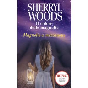 Harmony Magnolia Collection - Magnolie a mezzanotte Di Sherryl Woods