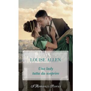 Harmony I Romanzi Storici - Una Lady tutta da scoprire Di Louise Allen
