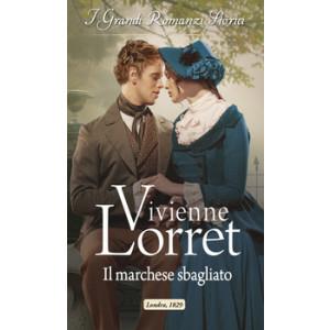 Harmony Grandi Romanzi Storici - Il marchese sbagliato Di Vivienne Lorret