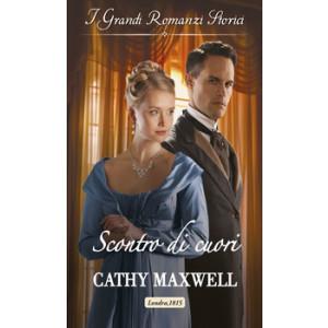 Harmony Grandi Romanzi Storici - Scontro di cuori Di Cathy Maxwell