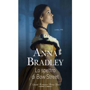 Harmony Grandi Romanzi Storici Special - Lo spettro di Bow Street Di Anna Bradley
