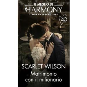 Harmony Il Meglio di Harmony - Matrimonio con il milionario Di Scarlet Wilson