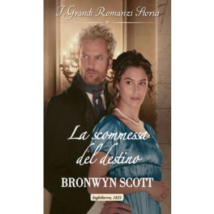 Harmony Grandi Romanzi Storici - La scommessa del destino Di Bronwyn Scott