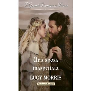 Harmony Grandi Romanzi Storici - Una sposa inaspettata Di Lucy Morris