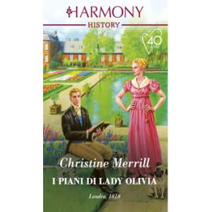 Harmony History - I piani di Lady Olivia Di Christine Merrill