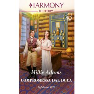 Harmony History - Compromessa dal duca Di Millie Adams